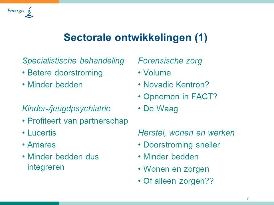 7 Sectorale ontwikkelingen (1) Specialistische behandeling Betere doorstroming Minder bedden Kinder-/jeugdpsychiatrie Profiteert van partnerschap Luce