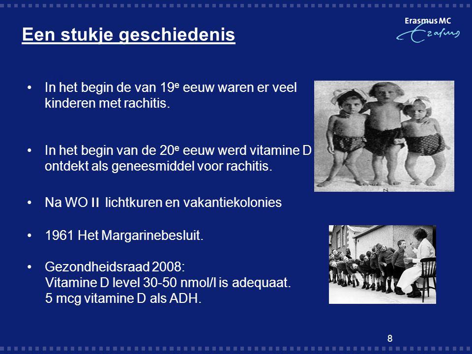 Een stukje geschiedenis 8 et In het begin de van 19 e eeuw waren er veel kinderen met rachitis. In het begin van de 20 e eeuw werd vitamine D ontdekt