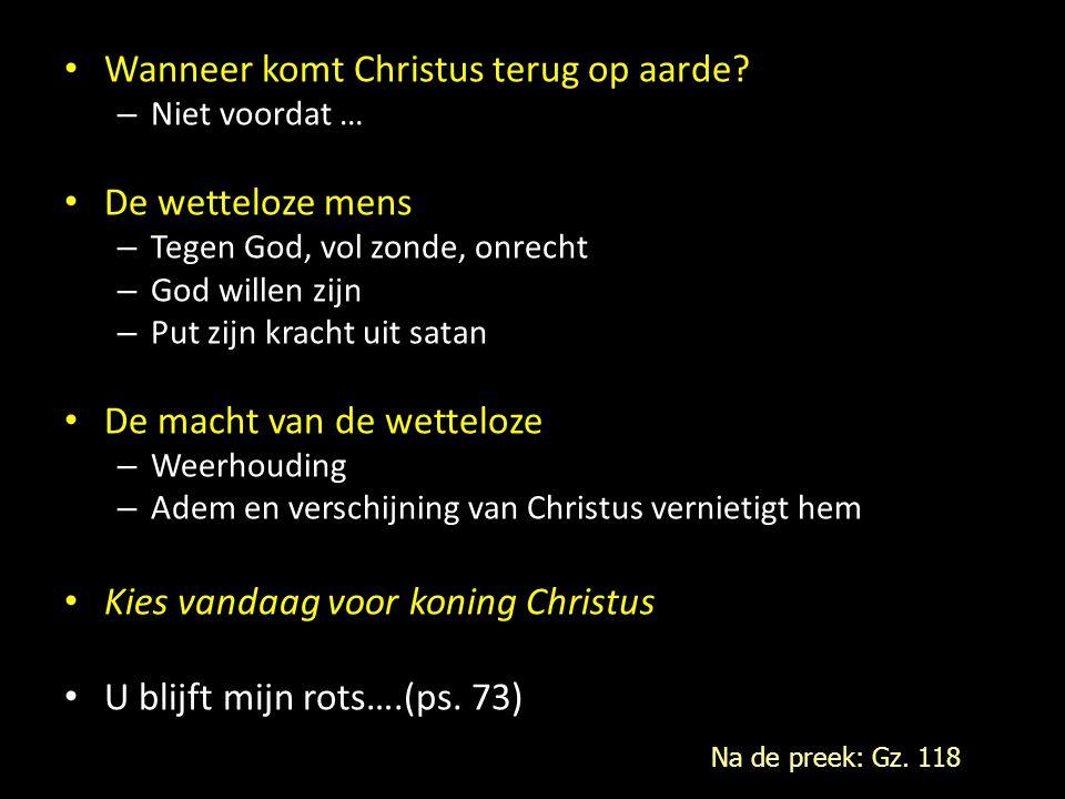 Wanneer komt Christus terug op aarde? – Niet voordat … De wetteloze mens – Tegen God, vol zonde, onrecht – God willen zijn – Put zijn kracht uit satan
