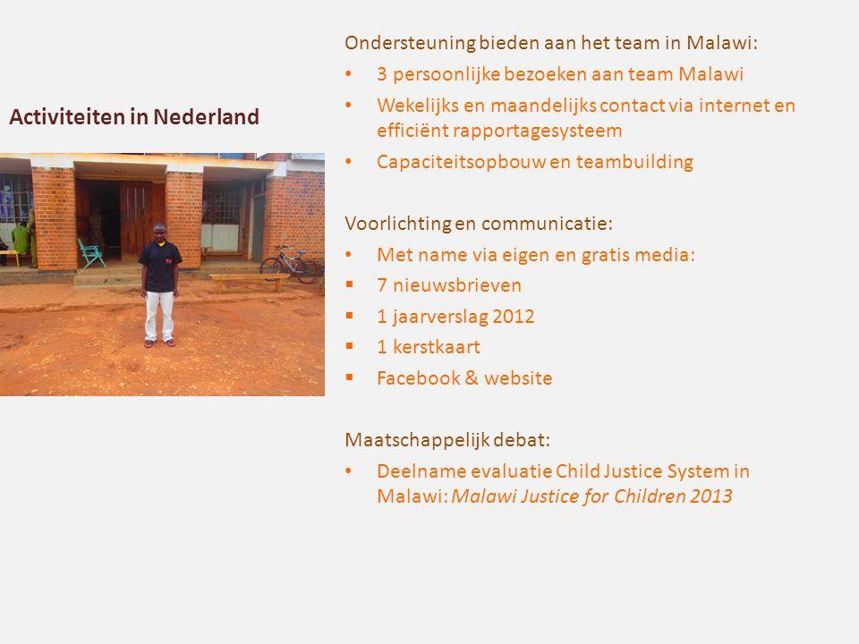 Activiteiten in Nederland Ondersteuning bieden aan het team in Malawi: 3 persoonlijke bezoeken aan team Malawi Wekelijks en maandelijks contact via in