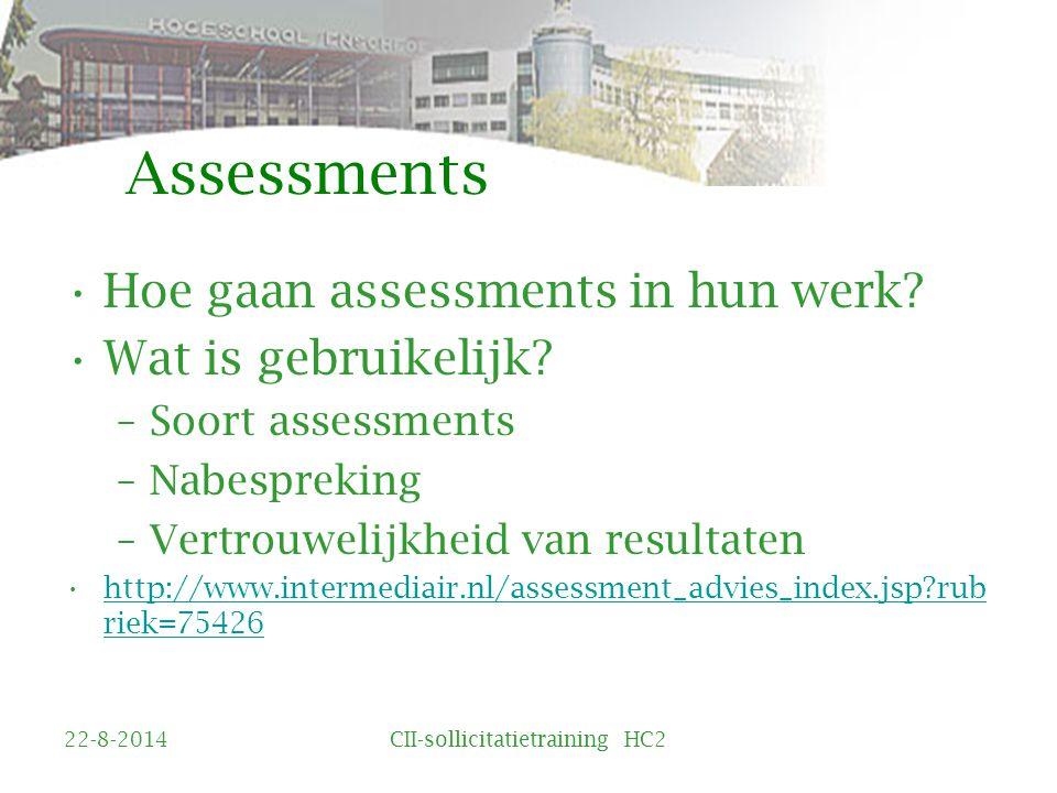 Assessments Hoe gaan assessments in hun werk.Wat is gebruikelijk.