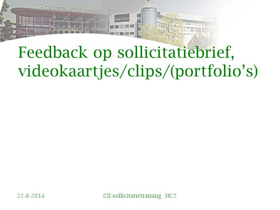 Feedback op sollicitatiebrief, videokaartjes/clips/(portfolio's) 22-8-2014CII-sollicitatietraining HC2