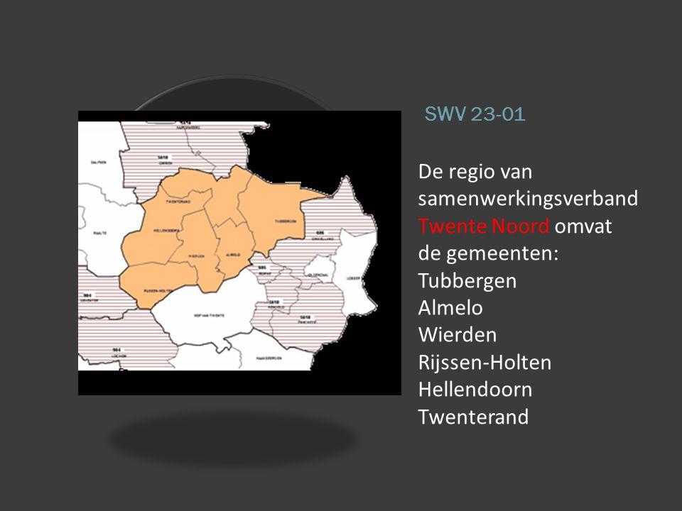SWV 23-01 De regio van samenwerkingsverband Twente Noord omvat de gemeenten: Tubbergen Almelo Wierden Rijssen-Holten Hellendoorn Twenterand