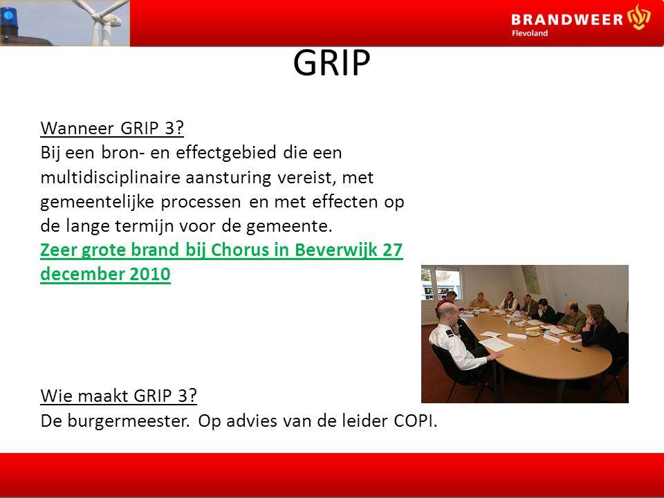 GRIP Wanneer GRIP 3? Bij een bron- en effectgebied die een multidisciplinaire aansturing vereist, met gemeentelijke processen en met effecten op de la