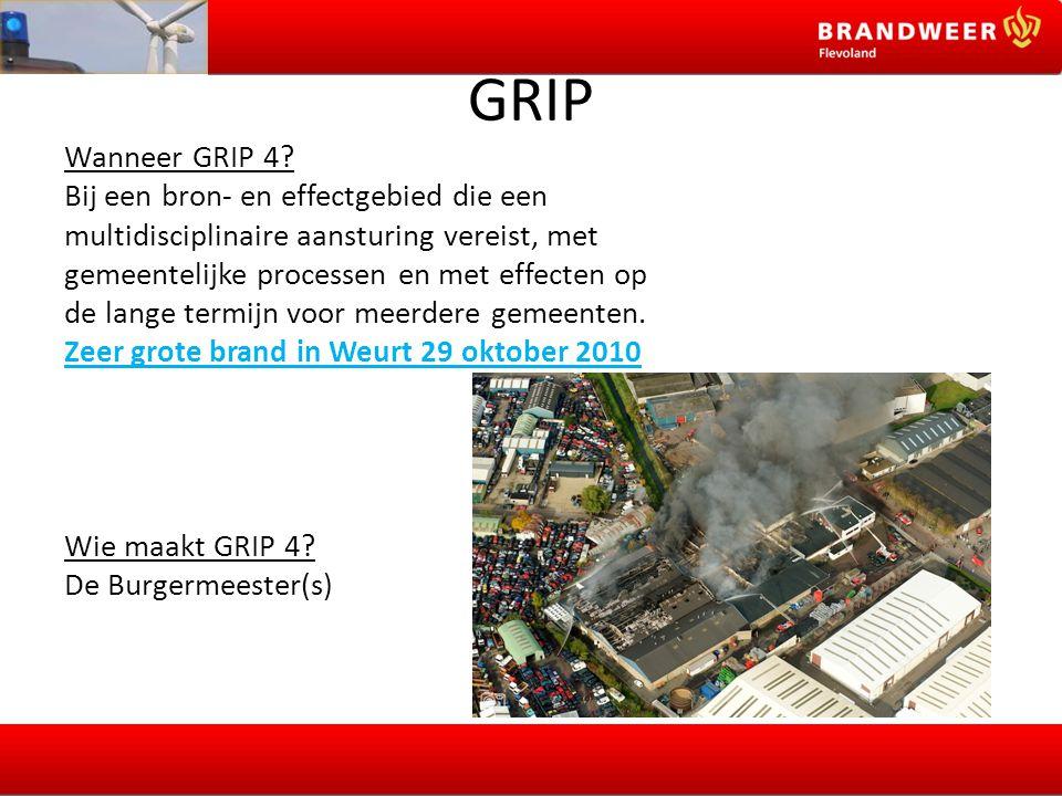 GRIP Wanneer GRIP 4? Bij een bron- en effectgebied die een multidisciplinaire aansturing vereist, met gemeentelijke processen en met effecten op de la