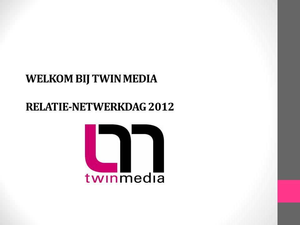 WELKOM BIJ TWIN MEDIA RELATIE-NETWERKDAG 2012