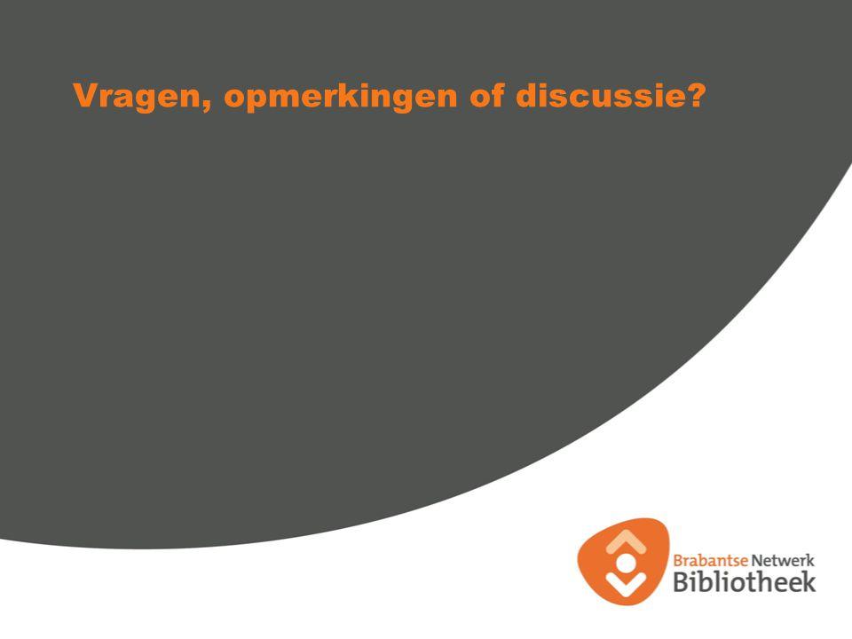 Vragen, opmerkingen of discussie?