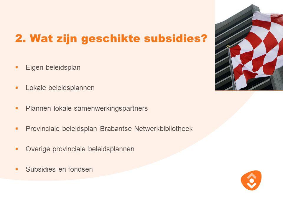 2. Wat zijn geschikte subsidies.