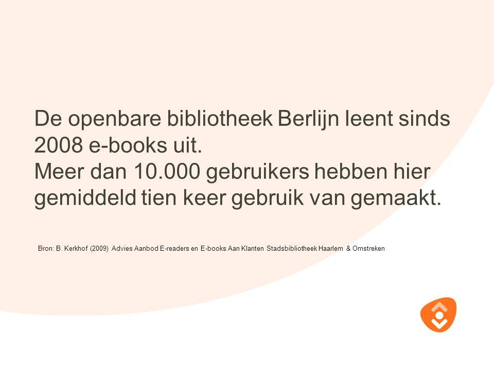 De openbare bibliotheek Berlijn leent sinds 2008 e-books uit. Meer dan 10.000 gebruikers hebben hier gemiddeld tien keer gebruik van gemaakt. Bron: B.