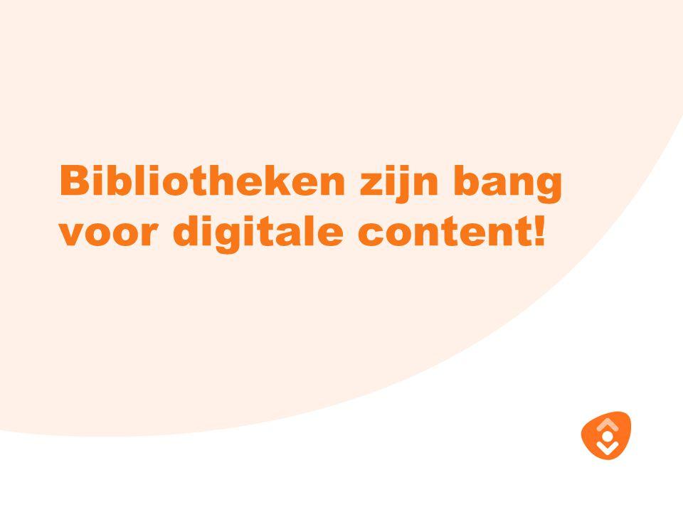 Bibliotheken zijn bang voor digitale content!