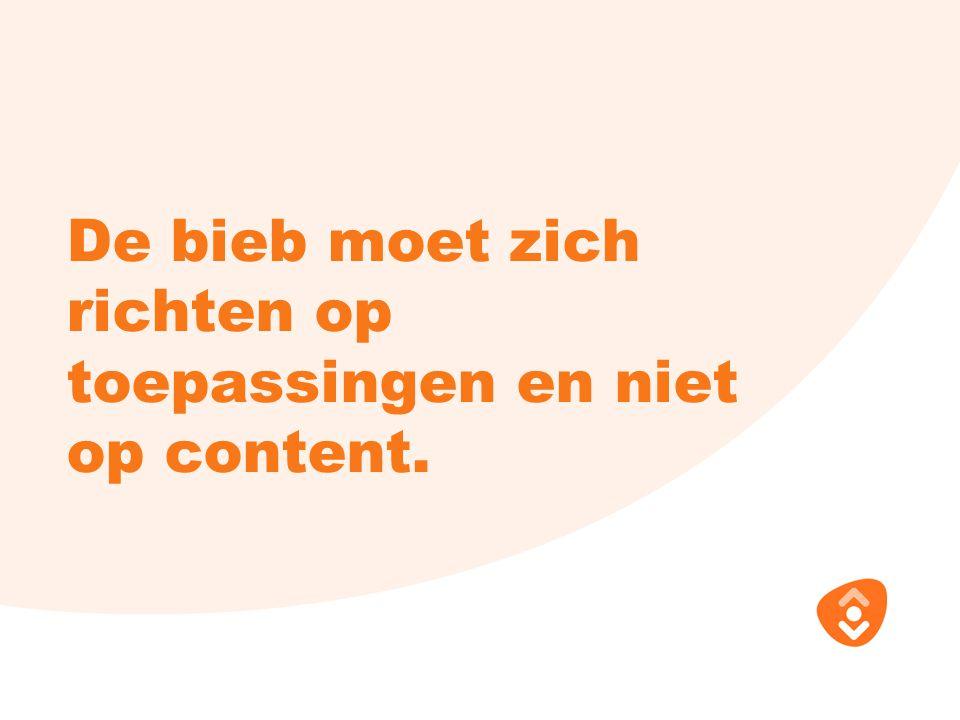 De bieb moet zich richten op toepassingen en niet op content.