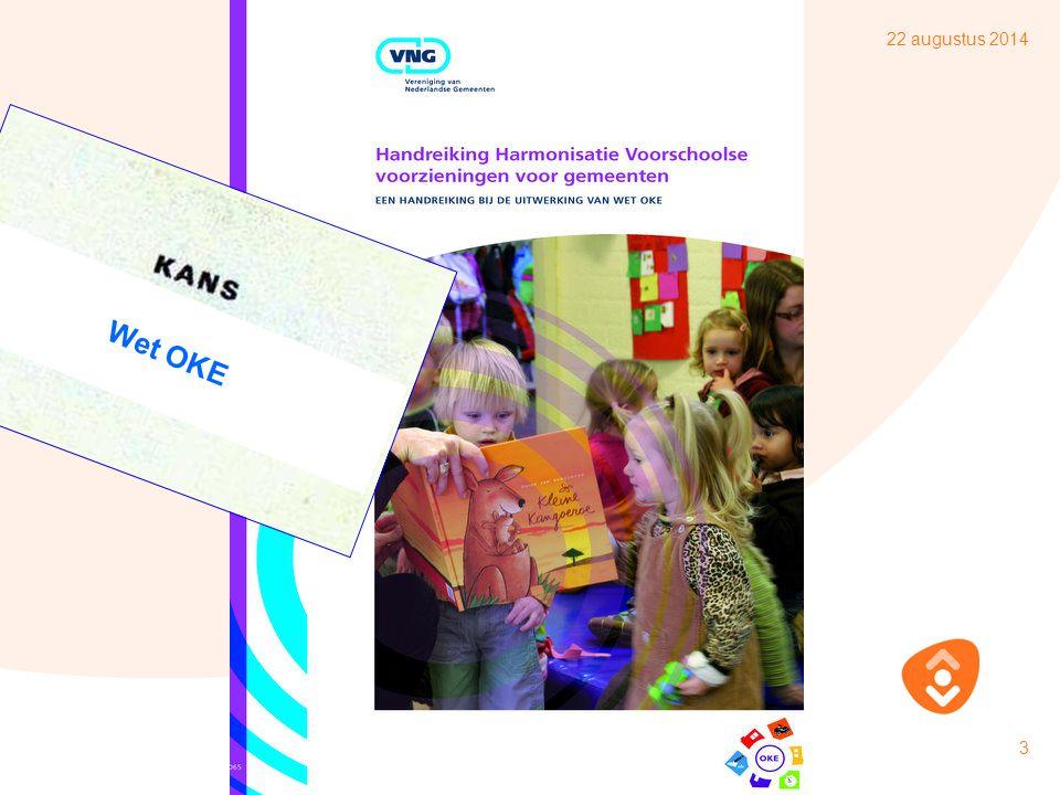 22 augustus 2014 4 VVE Voor- en vroegschoolse educatie Sinds 2002 is voor- en vroegschoolse educatie bestemd voor jonge kinderen van 2 tot 6 jaar met een (taal)achterstand.