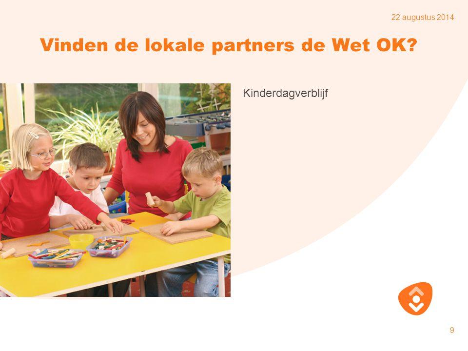 22 augustus 2014 10 Vinden de lokale partners de Wet OK? Gemeente