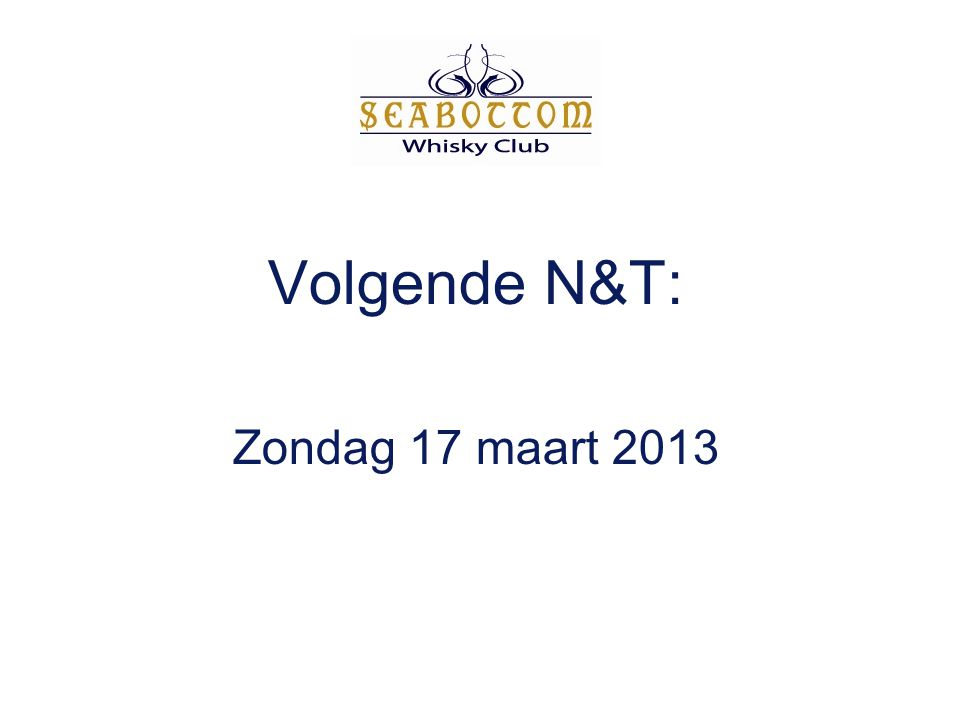 Volgende N&T: Zondag 17 maart 2013