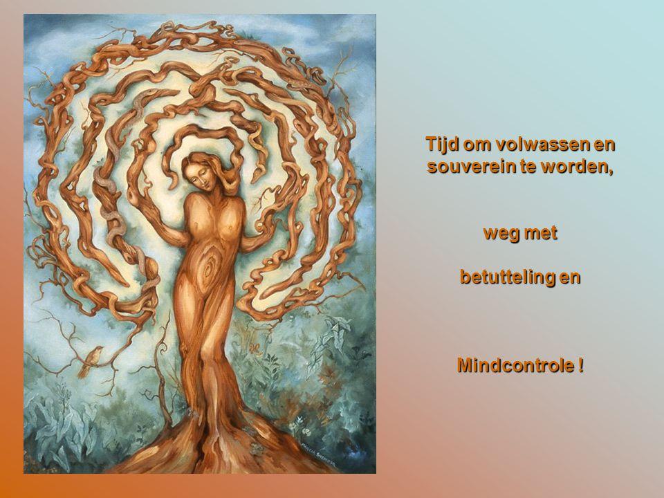 Tijd om volwassen en souverein te worden, weg met betutteling en Mindcontrole !