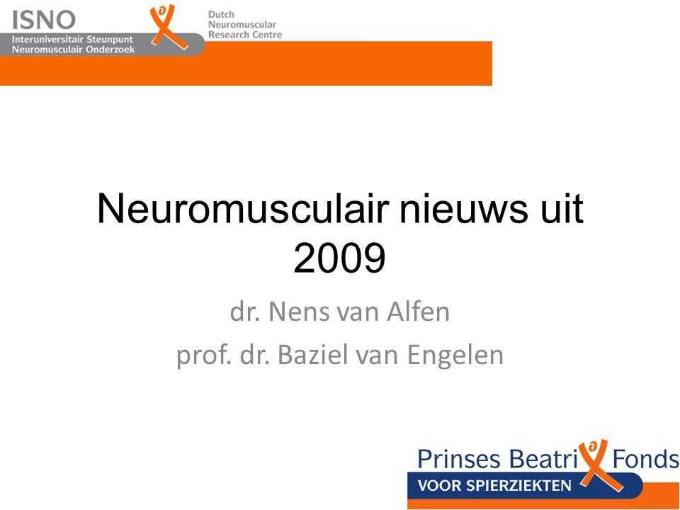 Neuromusculair nieuws uit 2009 dr. Nens van Alfen prof. dr. Baziel van Engelen