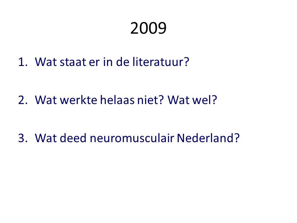 2009 1.Wat staat er in de literatuur.2.Wat werkte helaas niet.