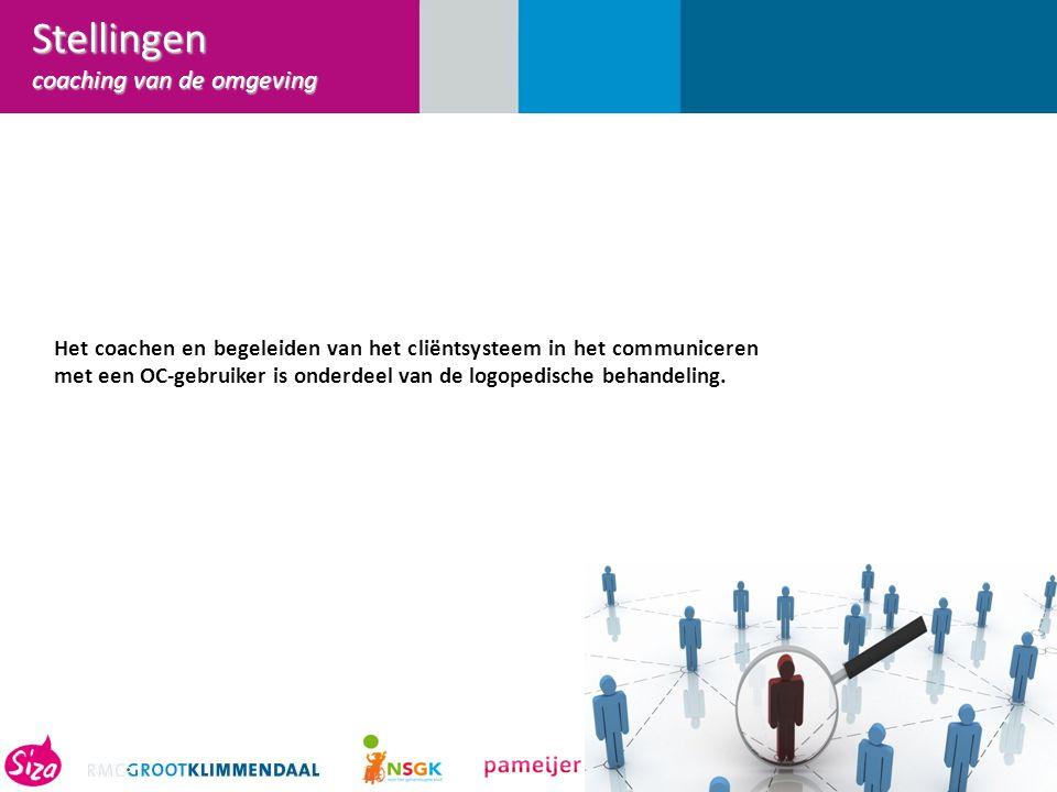 10. Het coachen en begeleiden van het cliëntsysteem in het communiceren met een OC-gebruiker is onderdeel van de logopedische behandeling. Stellingen