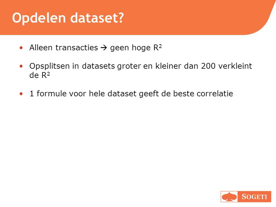 Opdelen dataset? Alleen transacties  geen hoge R 2 Opsplitsen in datasets groter en kleiner dan 200 verkleint de R 2 1 formule voor hele dataset geef
