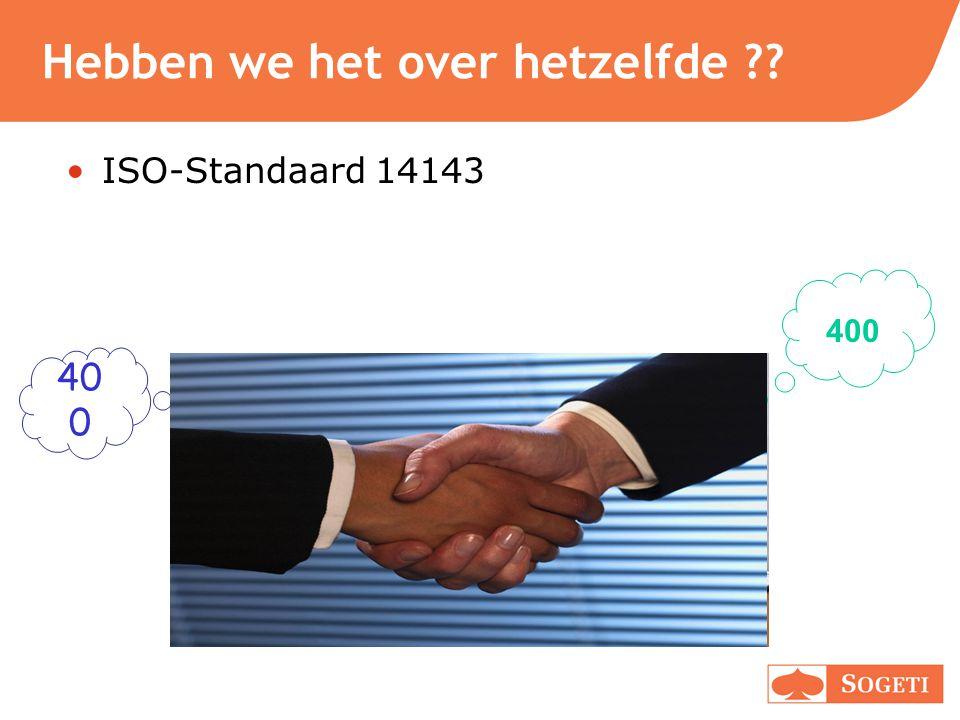 Hebben we het over hetzelfde ?? ISO-Standaard 14143 40 0