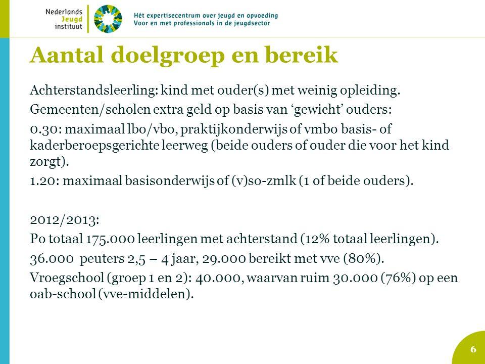 Aantal doelgroep en bereik Achterstandsleerling: kind met ouder(s) met weinig opleiding. Gemeenten/scholen extra geld op basis van 'gewicht' ouders: 0