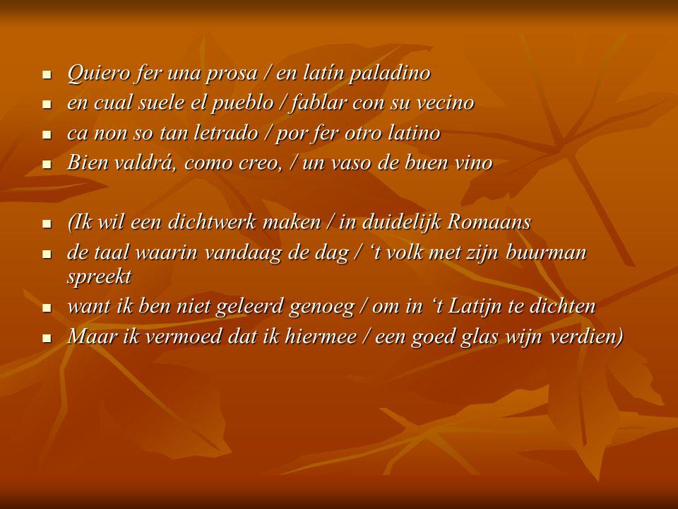 Quiero fer una prosa / en latín paladino Quiero fer una prosa / en latín paladino en cual suele el pueblo / fablar con su vecino en cual suele el pueb
