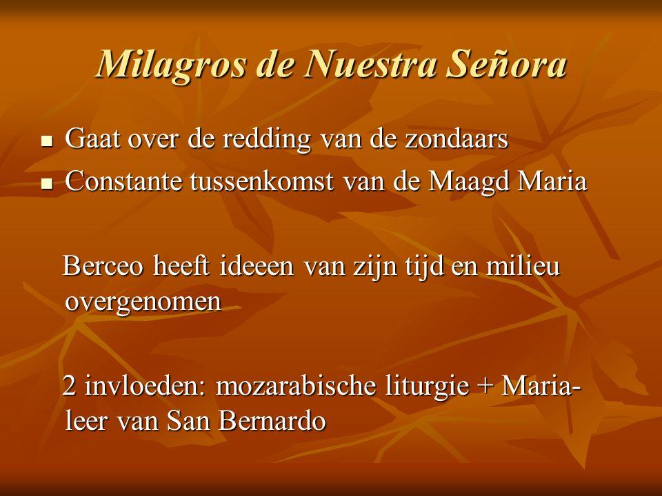 Milagros de Nuestra Señora Gaat over de redding van de zondaars Gaat over de redding van de zondaars Constante tussenkomst van de Maagd Maria Constant
