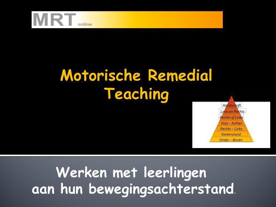 Motorische Remedial Teaching Werken met leerlingen aan hun bewegingsachterstand.