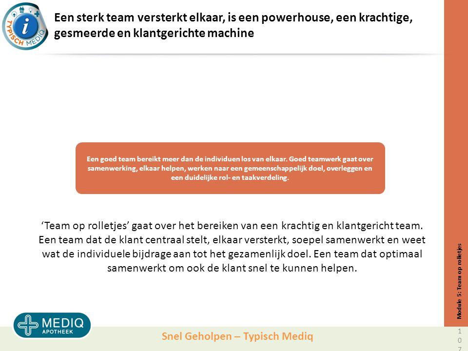 Snel Geholpen – Typisch Mediq Een sterk team versterkt elkaar, is een powerhouse, een krachtige, gesmeerde en klantgerichte machine 'Team op rolletjes' gaat over het bereiken van een krachtig en klantgericht team.