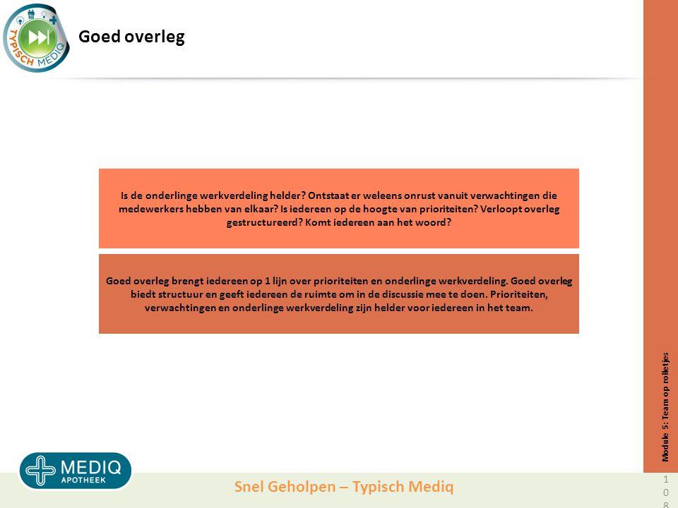 Snel Geholpen – Typisch Mediq Goed overleg Is de onderlinge werkverdeling helder.