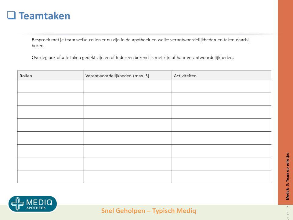 Snel Geholpen – Typisch Mediq  Teamtaken RollenVerantwoordelijkheden (max.