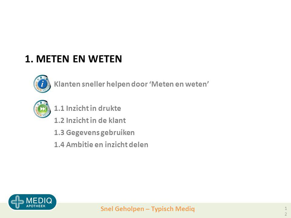 Snel Geholpen – Typisch Mediq 1.