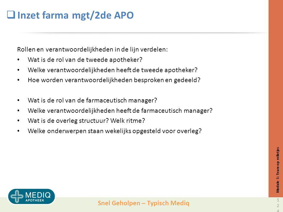 Snel Geholpen – Typisch Mediq  Inzet farma mgt/2de APO Rollen en verantwoordelijkheden in de lijn verdelen: Wat is de rol van de tweede apotheker.