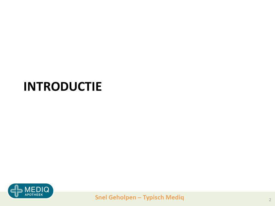 Snel Geholpen – Typisch Mediq INTRODUCTIE 2