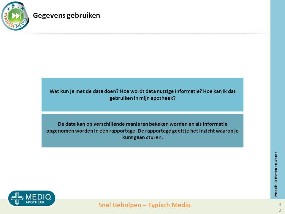 Snel Geholpen – Typisch Mediq Gegevens gebruiken Wat kun je met de data doen.
