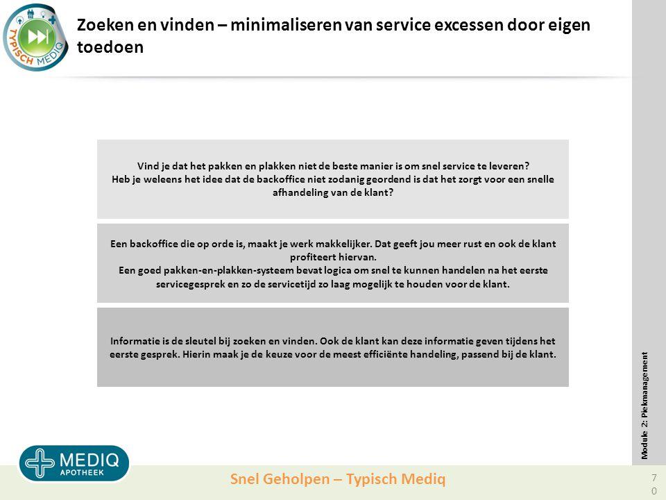 Snel Geholpen – Typisch Mediq Zoeken en vinden – minimaliseren van service excessen door eigen toedoen Vind je dat het pakken en plakken niet de beste manier is om snel service te leveren.