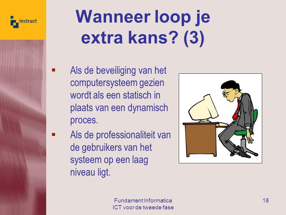 Fundament Informatica ICT voor de tweede fase 18 Wanneer loop je extra kans.