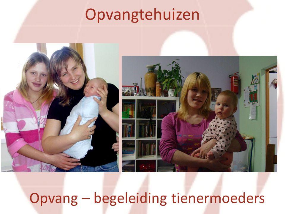 Opvang – begeleiding tienermoeders Opvangtehuizen