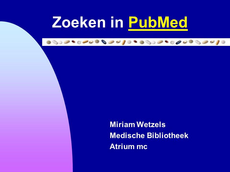 Miriam Wetzels Medische Bibliotheek Atrium mc Zoeken in PubMedPubMed
