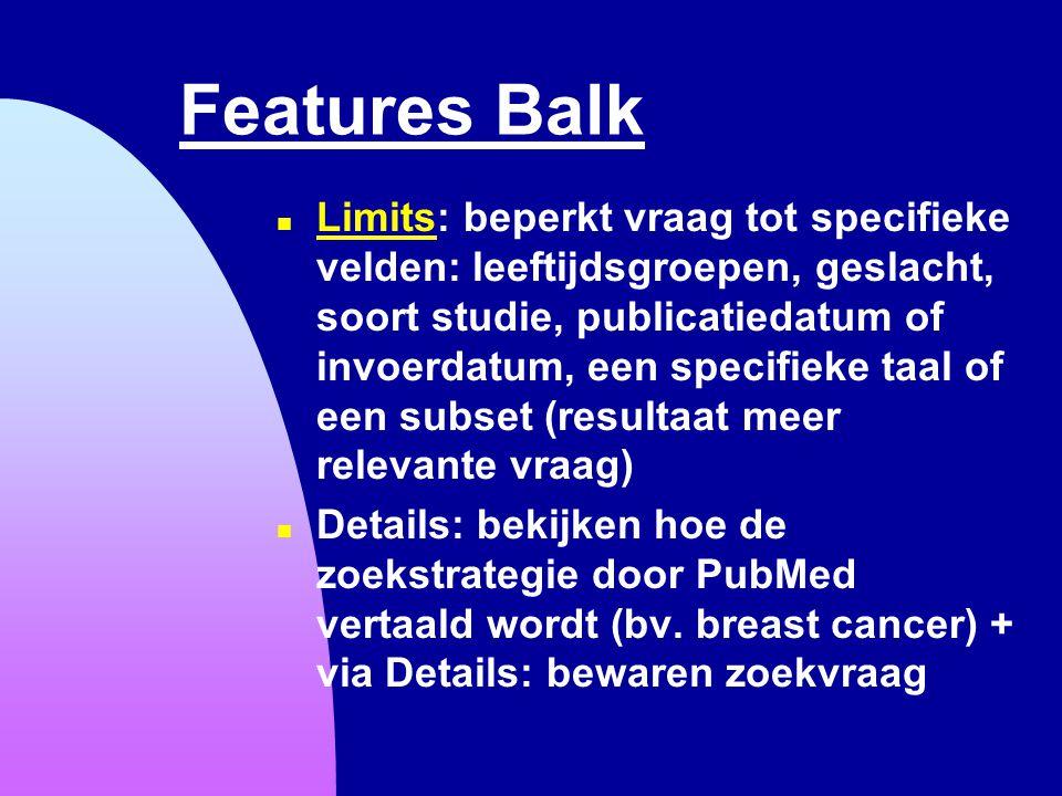 Features Balk n Limits: beperkt vraag tot specifieke velden: leeftijdsgroepen, geslacht, soort studie, publicatiedatum of invoerdatum, een specifieke