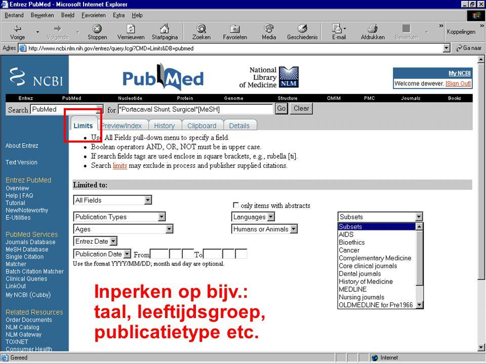 Inperken op bijv.: taal, leeftijdsgroep, publicatietype etc.