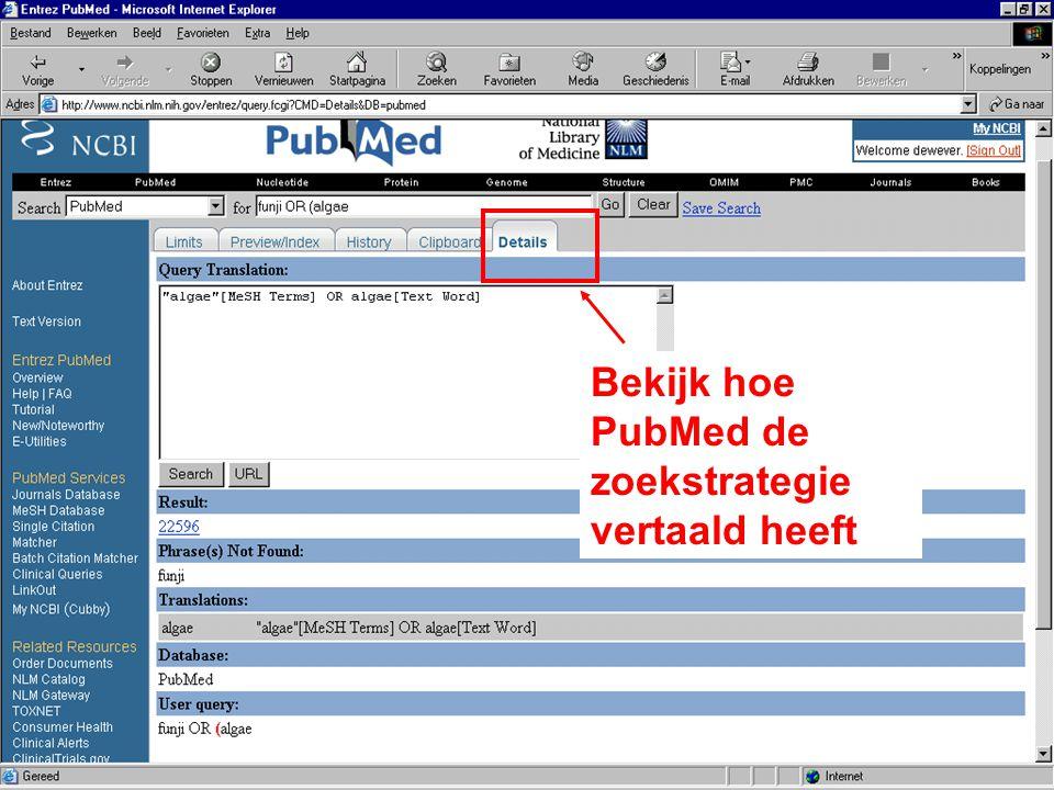 Bekijk hoe PubMed de zoekstrategie vertaald heeft