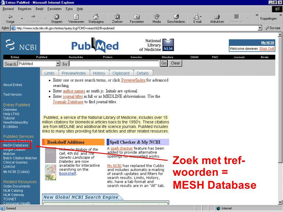 Zoek met tref- woorden = MESH Database