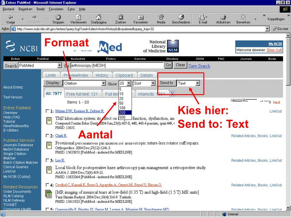 Formaat Aantal Kies hier: Send to: Text
