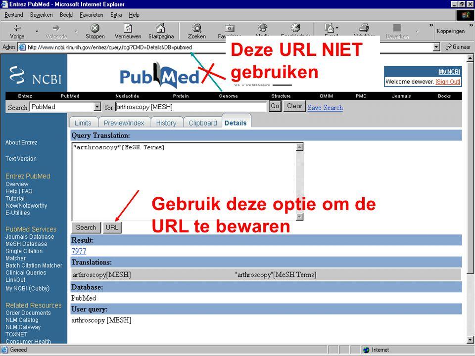 Deze URL NIET gebruiken Gebruik deze optie om de URL te bewaren