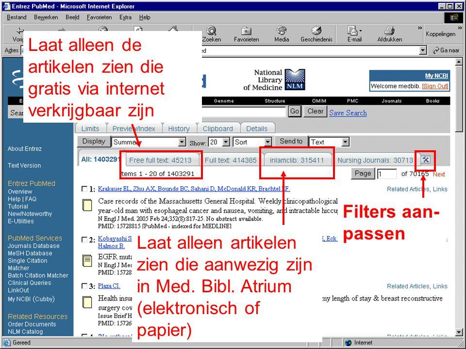 Filters aan- passen Laat alleen artikelen zien die aanwezig zijn in Med. Bibl. Atrium (elektronisch of papier) Laat alleen de artikelen zien die grati