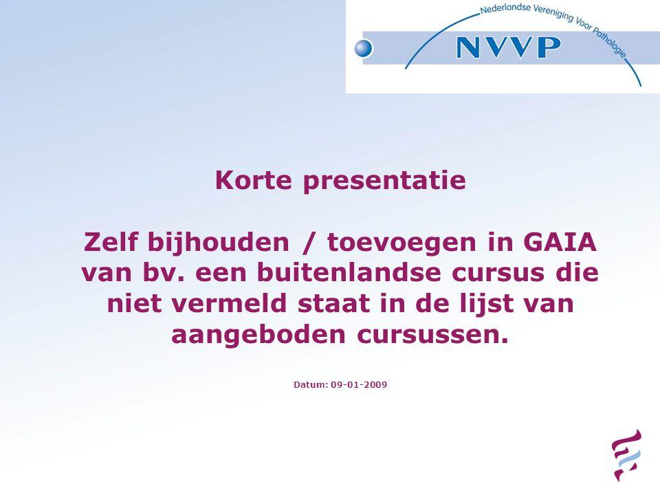 Korte presentatie Zelf bijhouden / toevoegen in GAIA van bv. een buitenlandse cursus die niet vermeld staat in de lijst van aangeboden cursussen. Datu