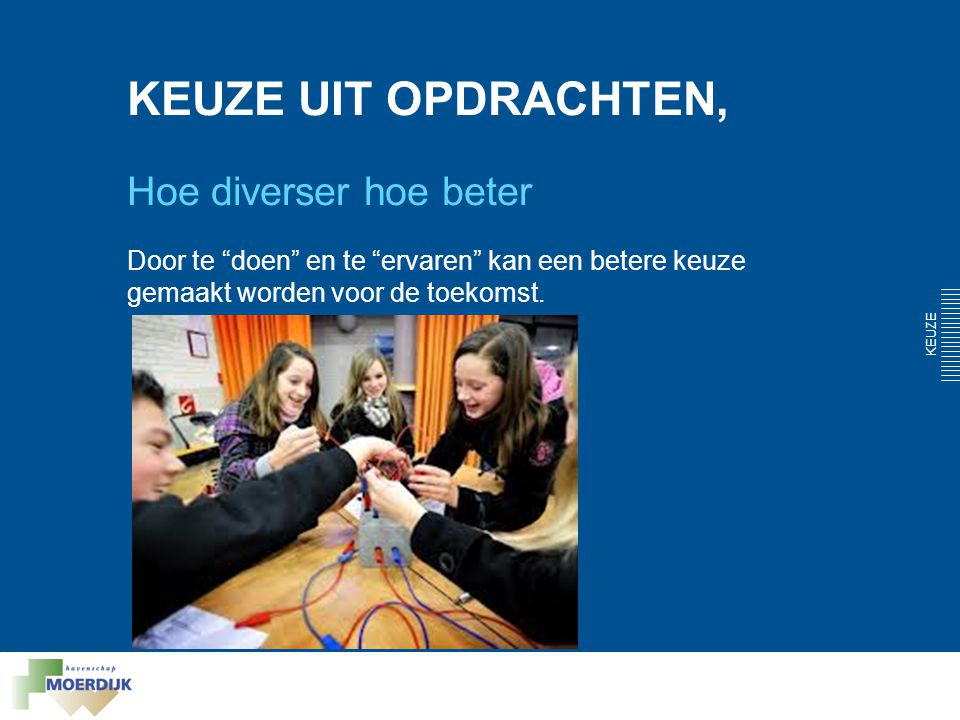 NU KIEZEN VOOR STRAKS, Leerkracht en ondernemer samen aan de lat Haal het bedrijf de klas in of breng de klas naar het bedrijf KEUZE