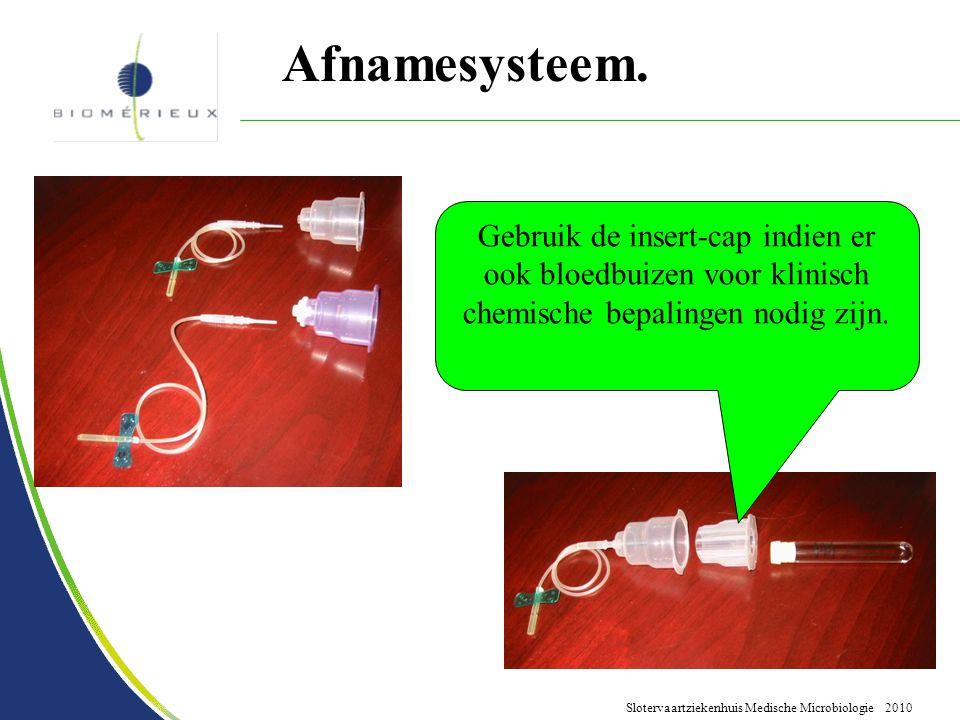 Slotervaartziekenhuis Medische Microbiologie 2010 Afnamesysteem. Gebruik de insert-cap indien er ook bloedbuizen voor klinisch chemische bepalingen no