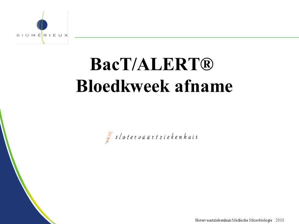 Slotervaartziekenhuis Medische Microbiologie 2010 BacT/ALERT® Bloedkweek afname